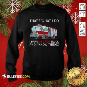 The Wee Woo Truck Is Calling And I Must Go Sweatshirt - Design By Rulestee.com