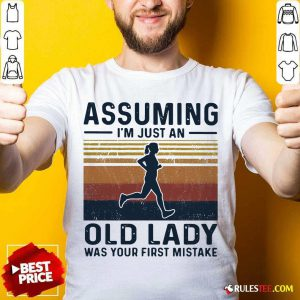 Assuming I'm Just An Old Lady Was Your First Mistake Vintage Shirt - Design By Rulestee.com