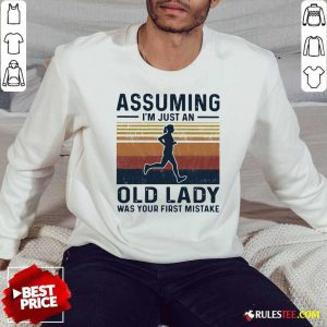 Assuming I'm Just An Old Lady Was Your First Mistake Vintage Sweatshirt - Design By Rulestee.com