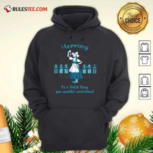 Herring It's A Dutch Thing You Wouldnt Understand Hoodie - Design By Rulestee.com