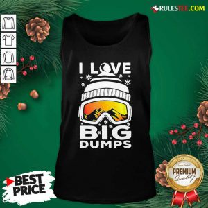 I Love Big Dumps Snowborading Goggles Tank Top - Design By Rulestee.com