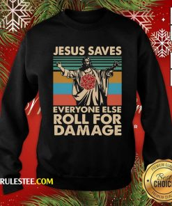 Jesus Saves Everyone Else Roll For Damage Vintage Retro Sweatshirt - Design By Rulestee.com