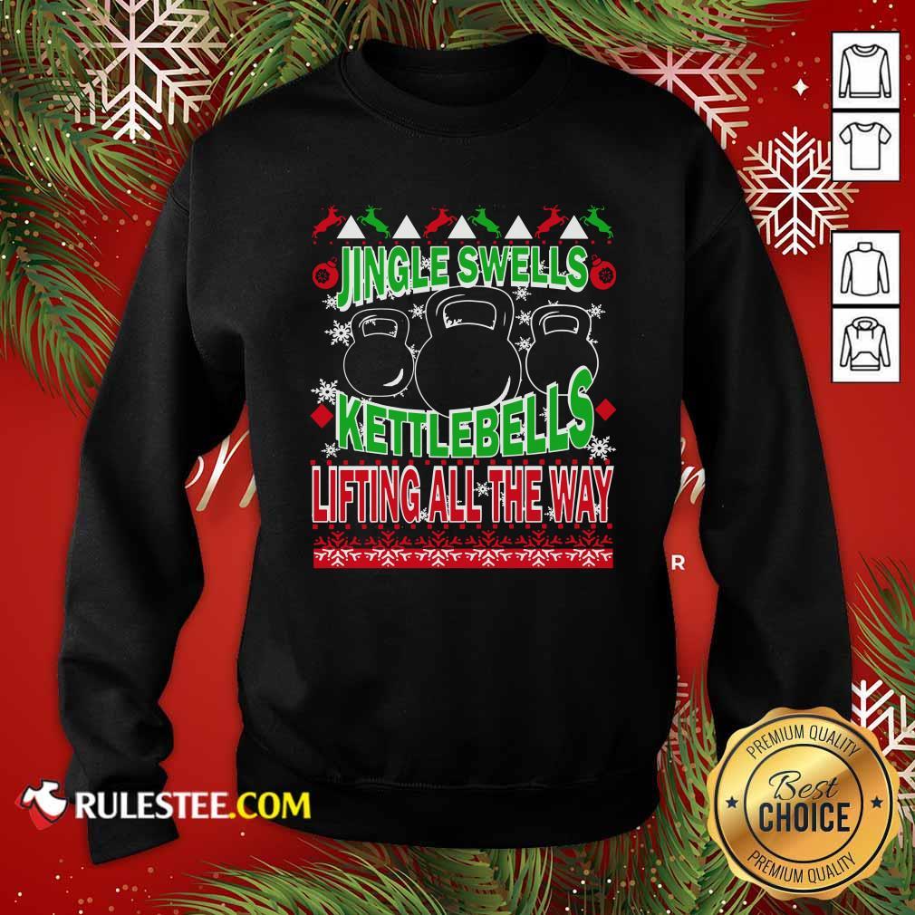Jingle Swells Kettlebells Lifting All The Way Ugly Christmas Sweatshirt - Design By Rulestee.com