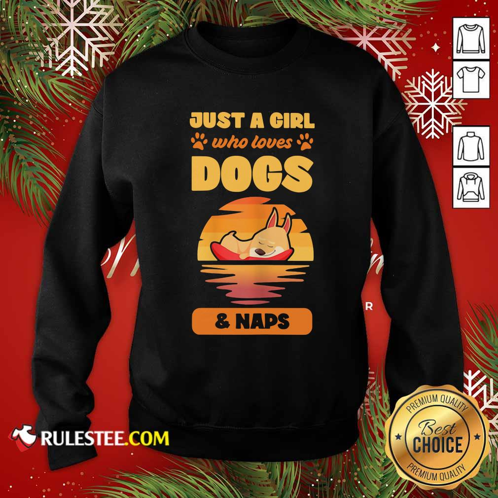 Just A Girl Who Loves Dogs And Naps Sweatshirt - Design By Rulestee.com