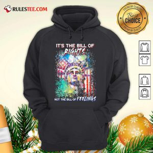 Liberties It's The Bill Of Rights Not The Bill Of Feelings Hoodie - Design By Rulestee.com