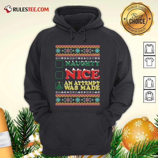 Naughty Nice An Attempt Was Made Merry Christmas Hoodie - Design By Rulestee.com