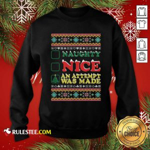 Naughty Nice An Attempt Was Made Merry Christmas Sweatshirt - Design By Rulestee.com