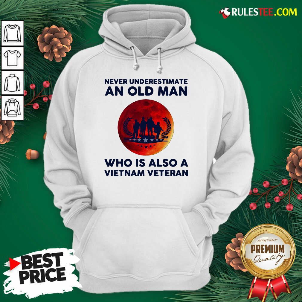 Good Never Underestimate An Old Man Who Is Also A Vietnam Veteran Moon Blood Hoodie  - Design By Rulestee.com