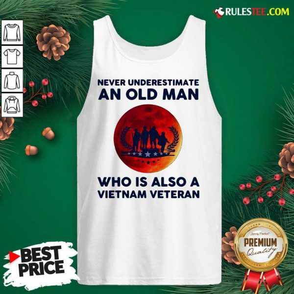 Good Never Underestimate An Old Man Who Is Also A Vietnam Veteran Moon Blood Tank Top - Design By Rulestee.com