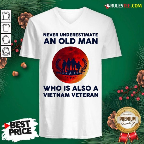 Good Never Underestimate An Old Man Who Is Also A Vietnam Veteran Moon Blood V-neck - Design By Rulestee.com