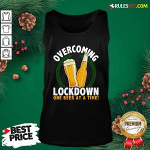 Overcoming Lockdown One Beer At A Time Beer Tank Top - Design By Rulestee.com