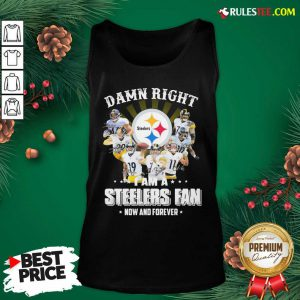 Good So Damn Right I Am A Pittsburgh Steelers Fan Now And Forever Signature Tank Top - Design By Rulestee.com