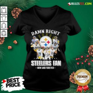Good So Damn Right I Am A Pittsburgh Steelers Fan Now And Forever Signature V-neck - Design By Rulestee.com