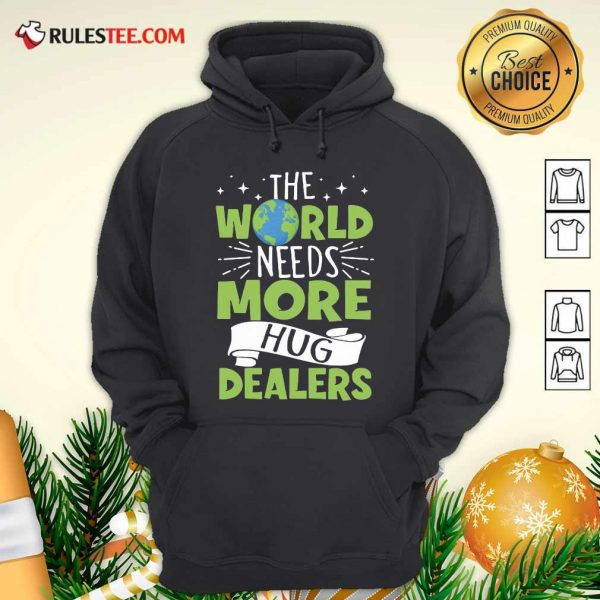 The World Needs More Hug Dealers Hoodie - Design By Rulestee.com