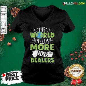 The World Needs More Hug Dealers V-neck - Design By Rulestee.com