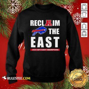 Buffalo Bills Reclaim The East 2020 AFC East Champions Sweatshirt- Design By Rulestee.com