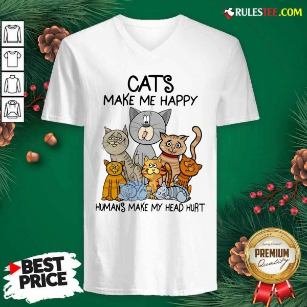 Cats Make Me Happy Humans Make My Head Hurt V-neck - Design By Rulestee.com