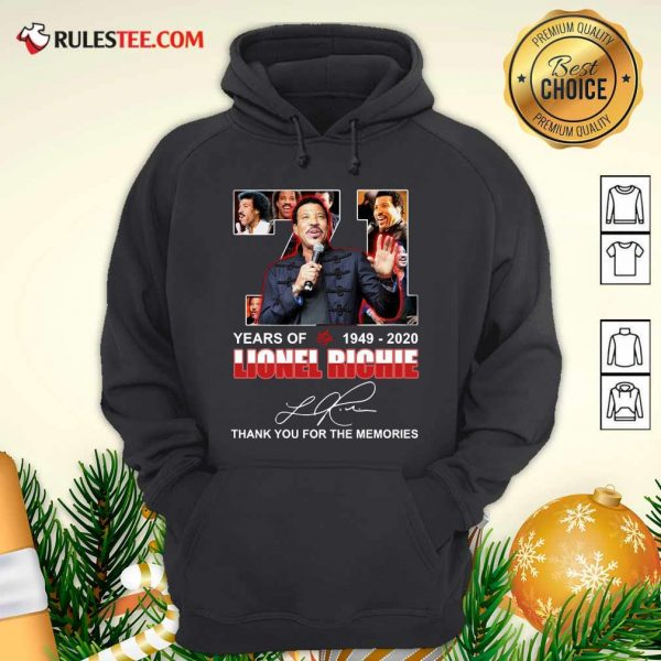 71 Year Of 1949 2020 Lionel Richie Signature Thank You For The Memories Hoodie- Design By Rulestee.com