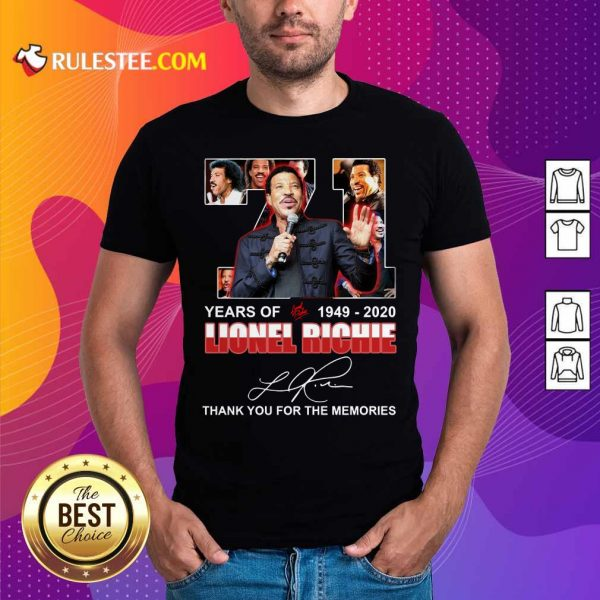 71 Year Of 1949 2020 Lionel Richie Signature Thank You For The Memories Shirt- Design By Rulestee.com