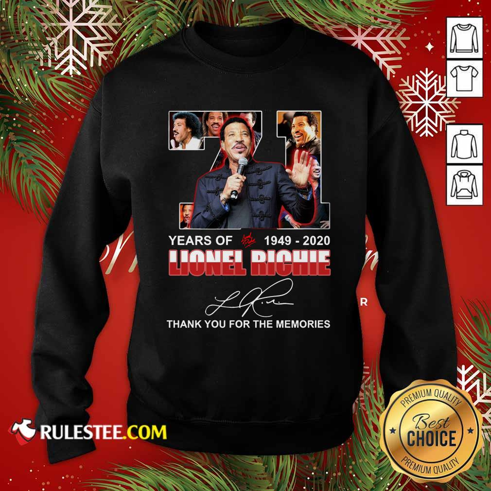 71 Year Of 1949 2020 Lionel Richie Signature Thank You For The Memories Sweatshirt- Design By Rulestee.com