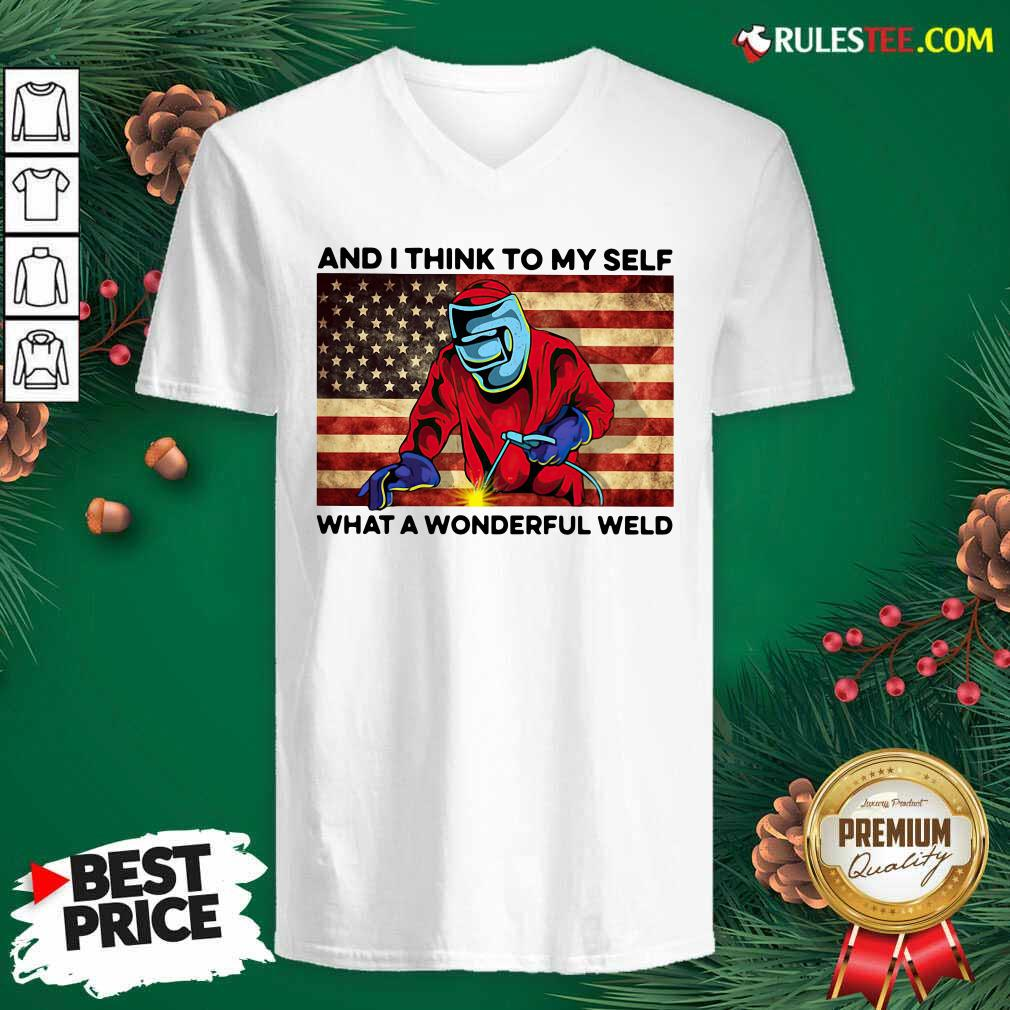 And I Think To My Self What A Wonderful Weld American Flag V-neck - Design By Rulestee.com