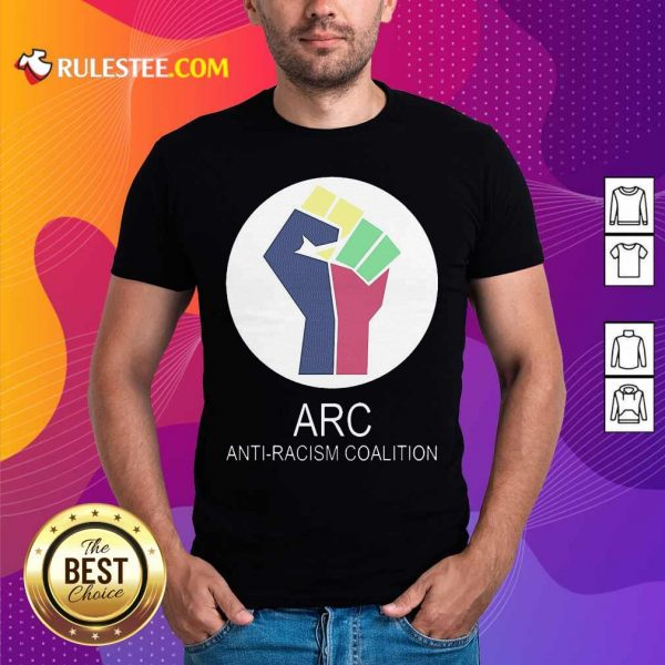 ARC Anti-racism Coalition Shirt - Design By Rulestee.com