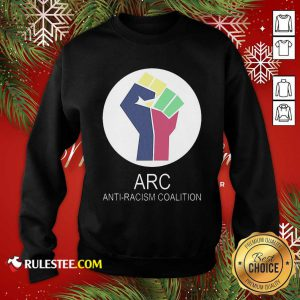 ARC Anti-racism Coalition Sweatshirt - Design By Rulestee.com