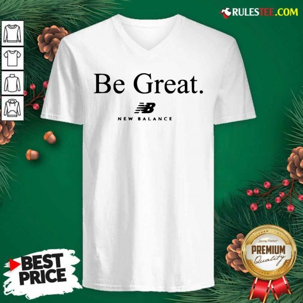 Be Great New Balance V-neck - Design By Rulestee.com