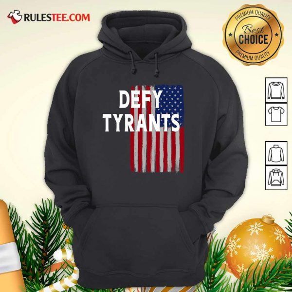 Defy Tyrants American Flag For Freedom And Liberty Hoodie - Design By Rulestee.com
