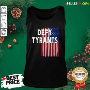 Defy Tyrants American Flag For Freedom And Liberty Tank Top - Design By Rulestee.com