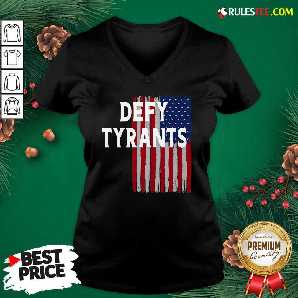Defy Tyrants American Flag For Freedom And Liberty V-neck - Design By Rulestee.com