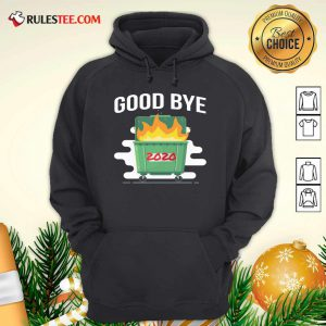Goodbye Dumpster Fire 2020 Hoodie - Design By Rulestee.com