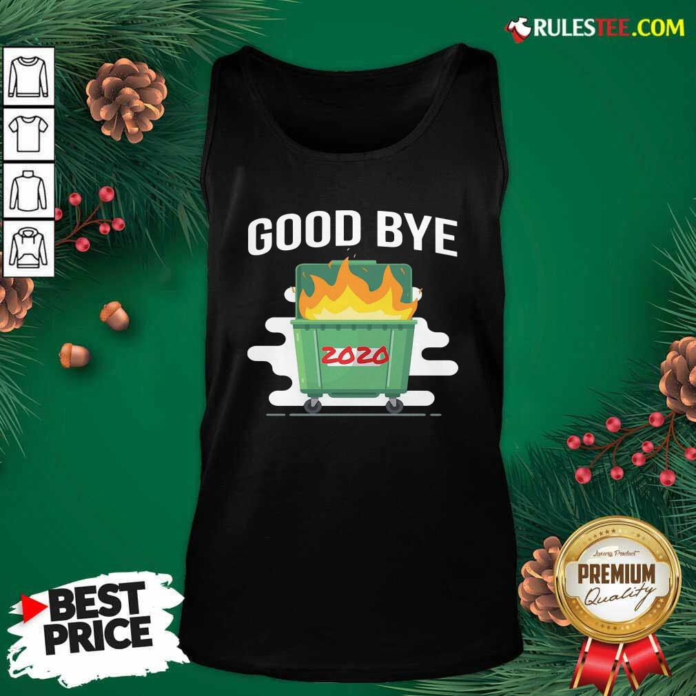 Goodbye Dumpster Fire 2020 Tank Top - Design By Rulestee.com
