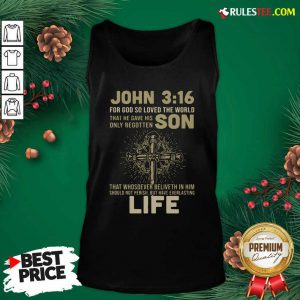 John 3 16 For Got So Loved The World That He Gave His Only Begotten Son Tank Top - Design By Rulestee.com