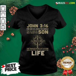 John 3 16 For Got So Loved The World That He Gave His Only Begotten Son V-neck - Design By Rulestee.com