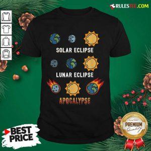 Lunar Eclipse Solar Eclipse Apocalypse Shirt- Design By Rulestee.com