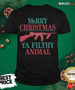 Hot Merry Christmas Ya Filthy Animal Shirt - Design By Rulestee.com