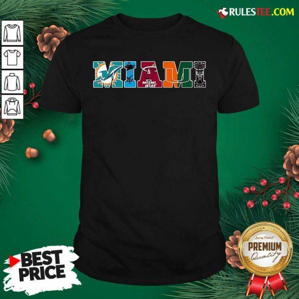 Miami Miami Dolphin Miami Heat Miami Hurricanes Inter Miami Shirt - Design By Rulestee.com