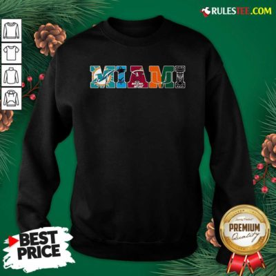 Miami Miami Dolphin Miami Heat Miami Hurricanes Inter Miami Sweatshirt - Design By Rulestee.com