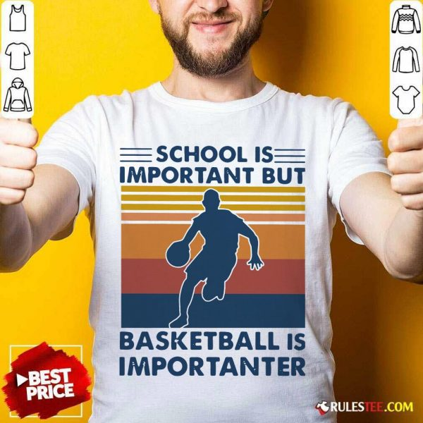School Is Important But Basketball Is Importanter Vintage Shirt - Design By Rulestee.com