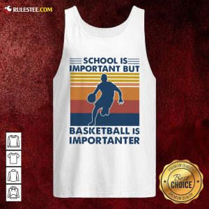 School Is Important But Basketball Is Importanter Vintage Tank Top - Design By Rulestee.com