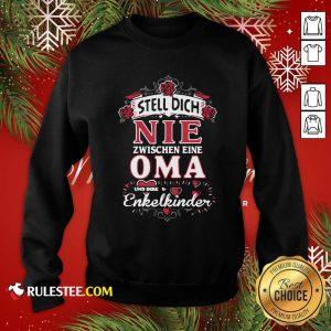 Stell Dich Nie Zwischen Eine Oma Und Ihre Enkelkinder Sweatshirt- Design By Rulestee.com
