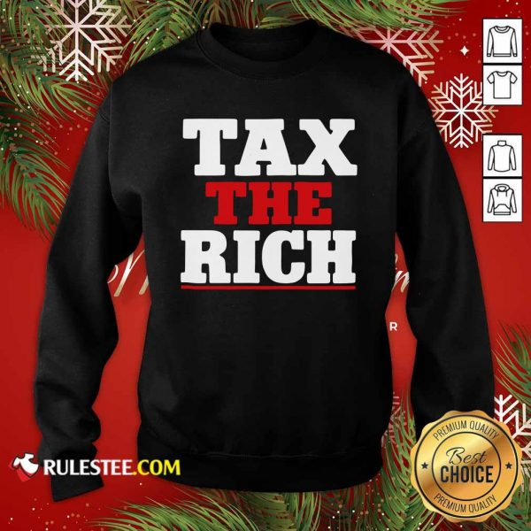 Tax The Rich Red White Sweatshirt - Design By Rulestee.com