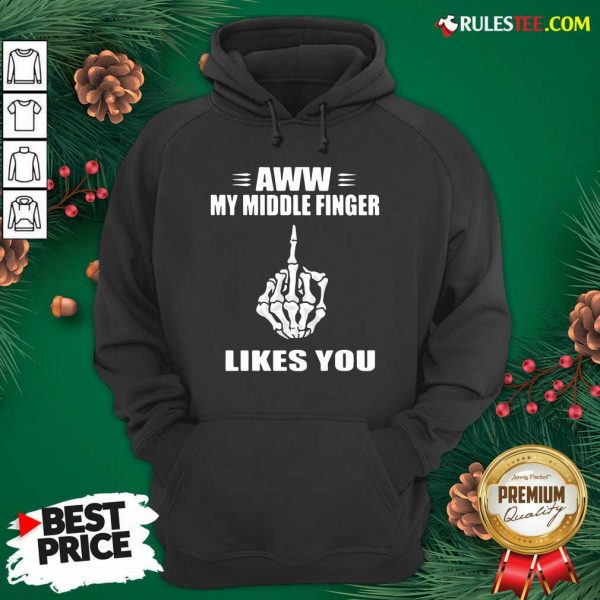 Lovely Aww My Middle Finger Likes You Hoodie - Design By Rulestee.com