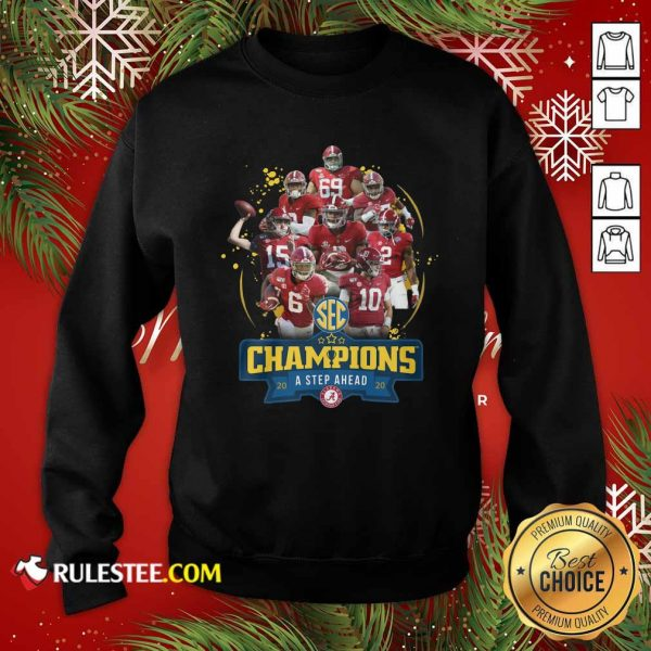Alabama Crimson Tide Champions A Step Ahead 2020 Sweatshirt - Design By Rulestee.com