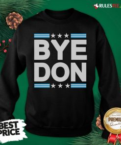 Nice Bye Don Joe Biden Sweatshirt - Design By Rulestee.com