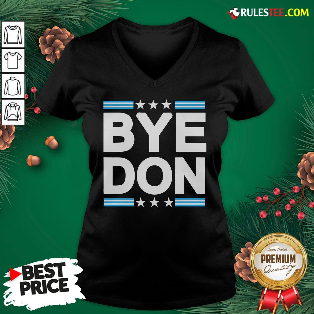 Nice Bye Don Joe Biden V-neck - Design By Rulestee.com