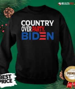 Nice Country Over Party Biden Election Sweatshirt - Design By Rulestee.com