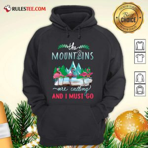 Crane The Mountains Are Calling And I Must Go Hoodie - Design By Rulestee.com