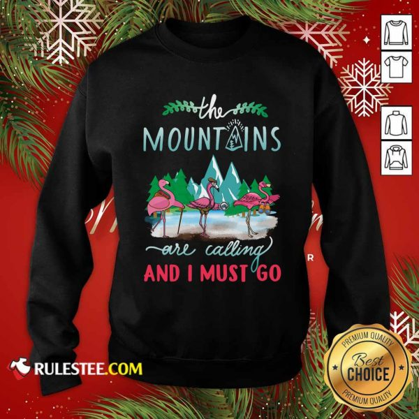 Crane The Mountains Are Calling And I Must Go Sweatshirt - Design By Rulestee.com